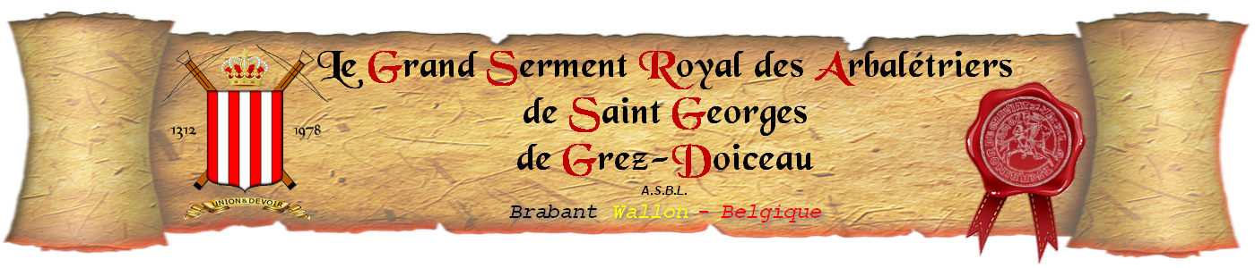 Le Grand Serment Royal des Arbalétriers de Saint Georges de Grez-Doiceau
